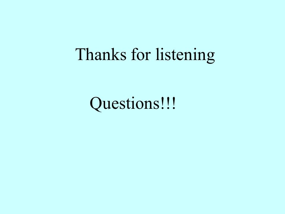 Thanks for listening Questions!!!