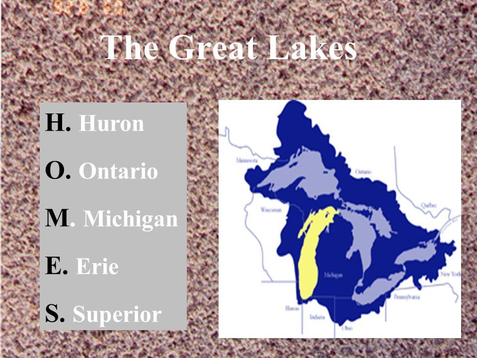 The Great Lakes H. Huron O. Ontario M. Michigan E. Erie S. Superior