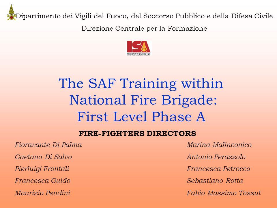 Competence Levels SAF Course 1° level phase A SAF Course 1° level phase B SAF Course Fluvial-Alluvial First Sanitary Aid Course SAF Course 2° level phase A SAF Course 2° level phase B