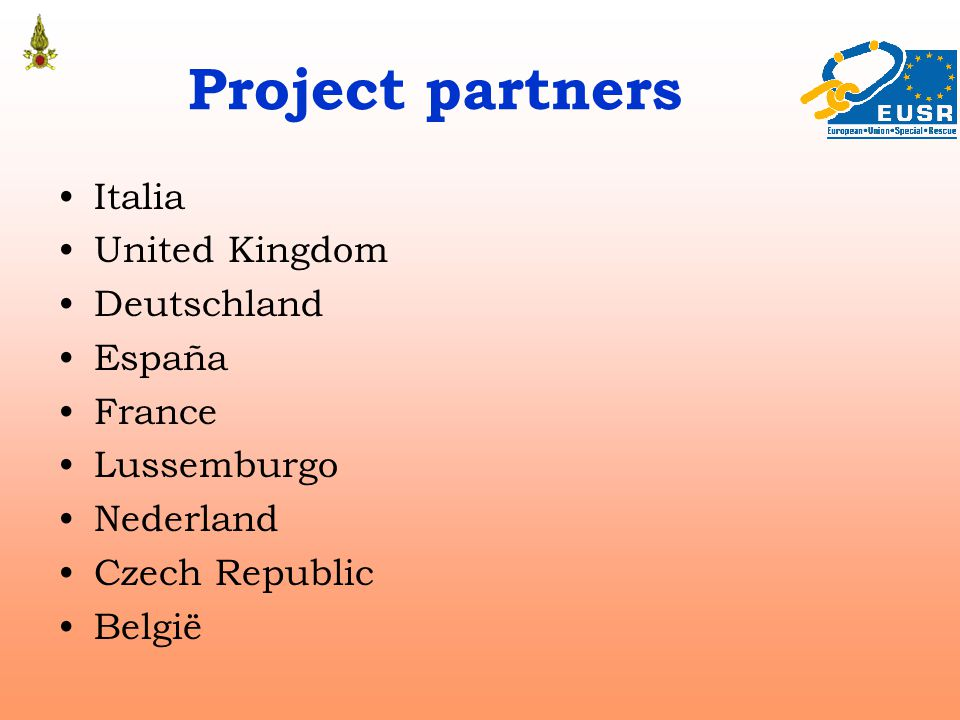 Project partners Italia United Kingdom Deutschland España France Lussemburgo Nederland Czech Republic Belgiё