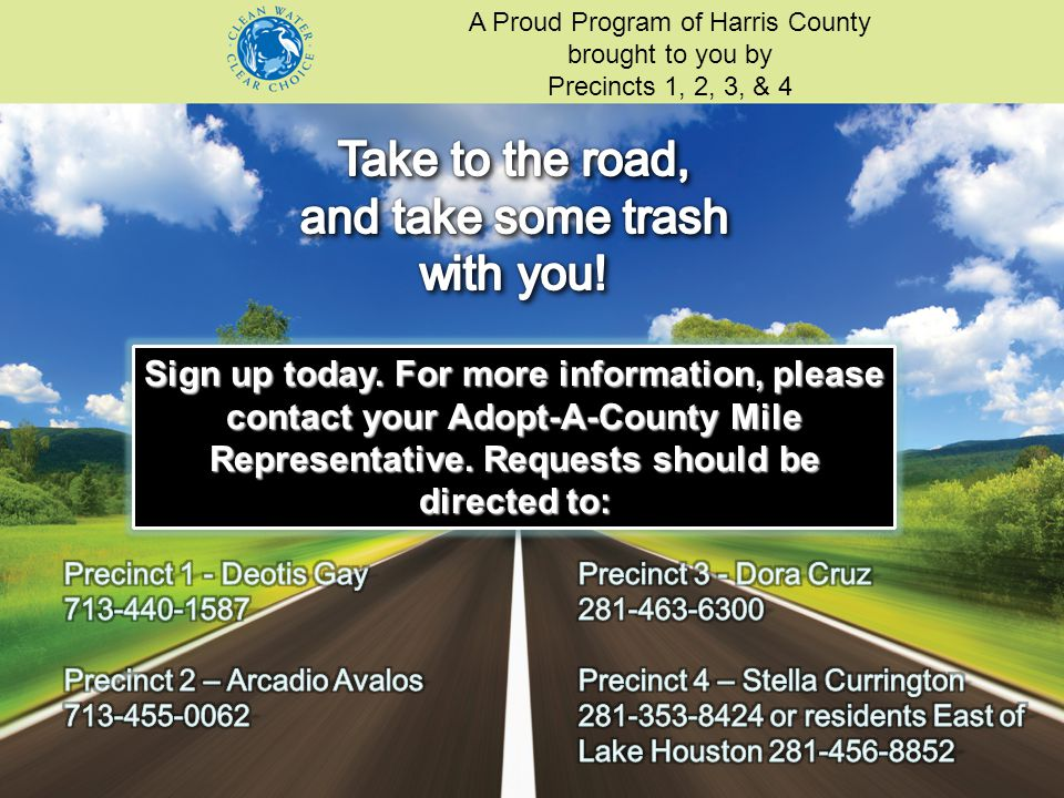 Sign up today. For more information, please contact your Adopt-A-County Mile Representative.