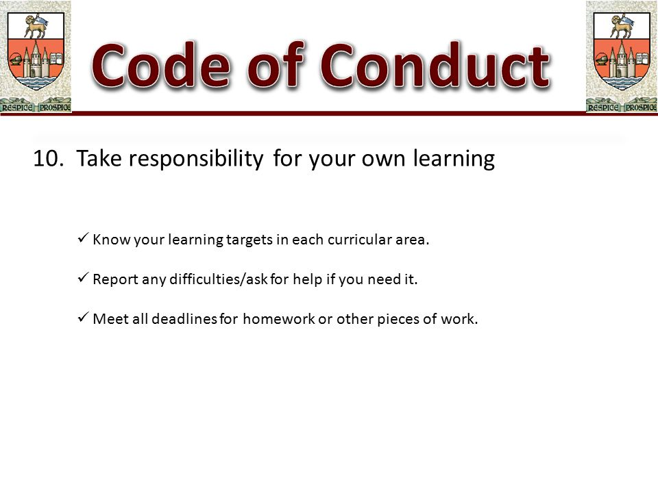 10. Take responsibility for your own learning Know your learning targets in each curricular area.