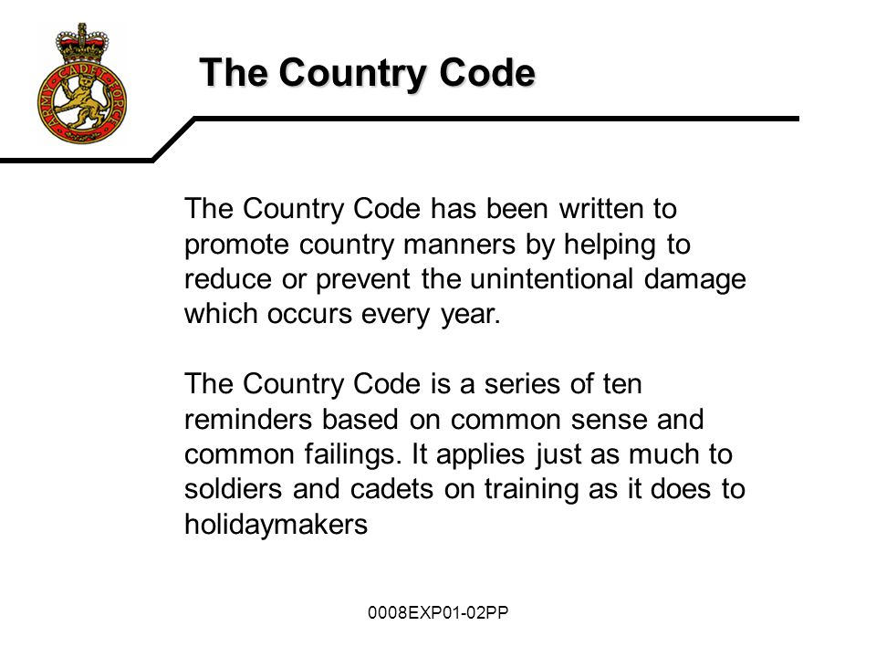 0008EXP01-02PP The Country Code The Country Code has been written to promote country manners by helping to reduce or prevent the unintentional damage which occurs every year.