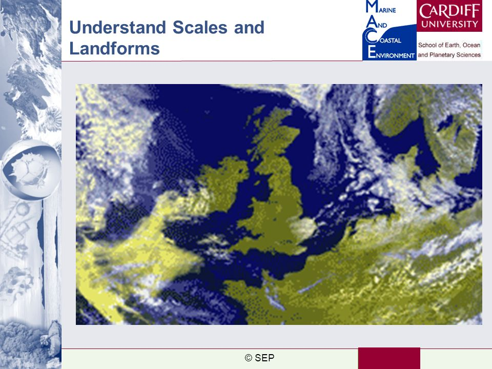 Understand Scales and Landforms © SEP