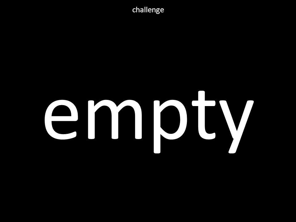 empty challenge