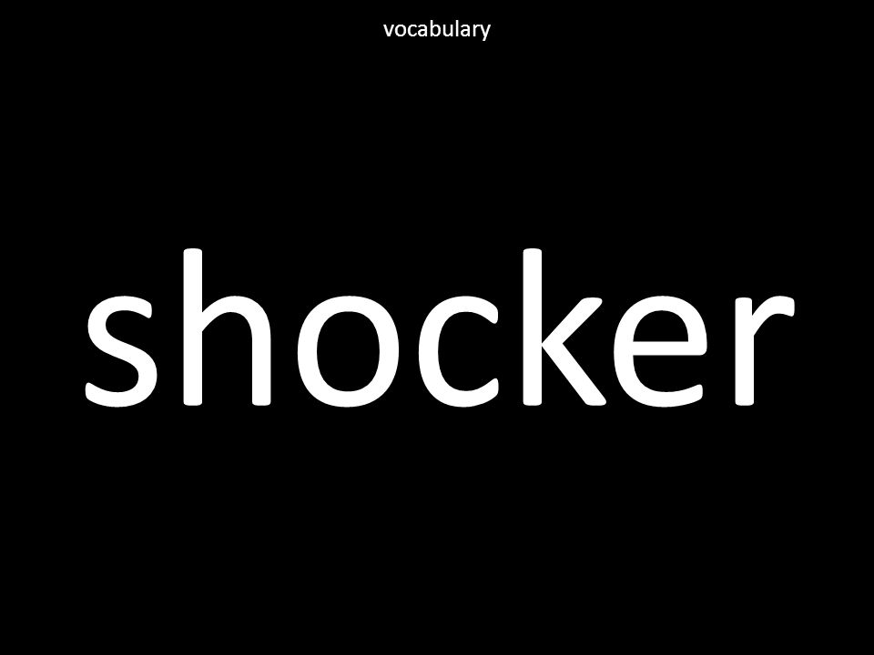 shocker vocabulary