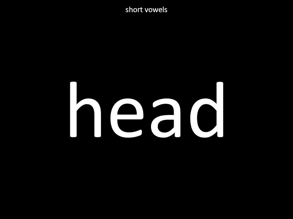head short vowels