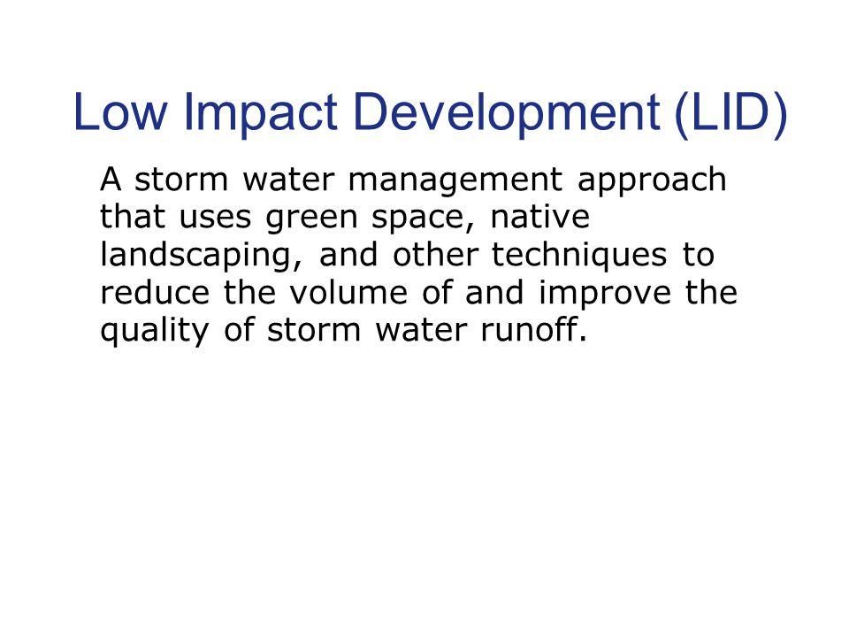 Conventional Versus LID Site Design Conventional Site Design Low Impact Development Site Design