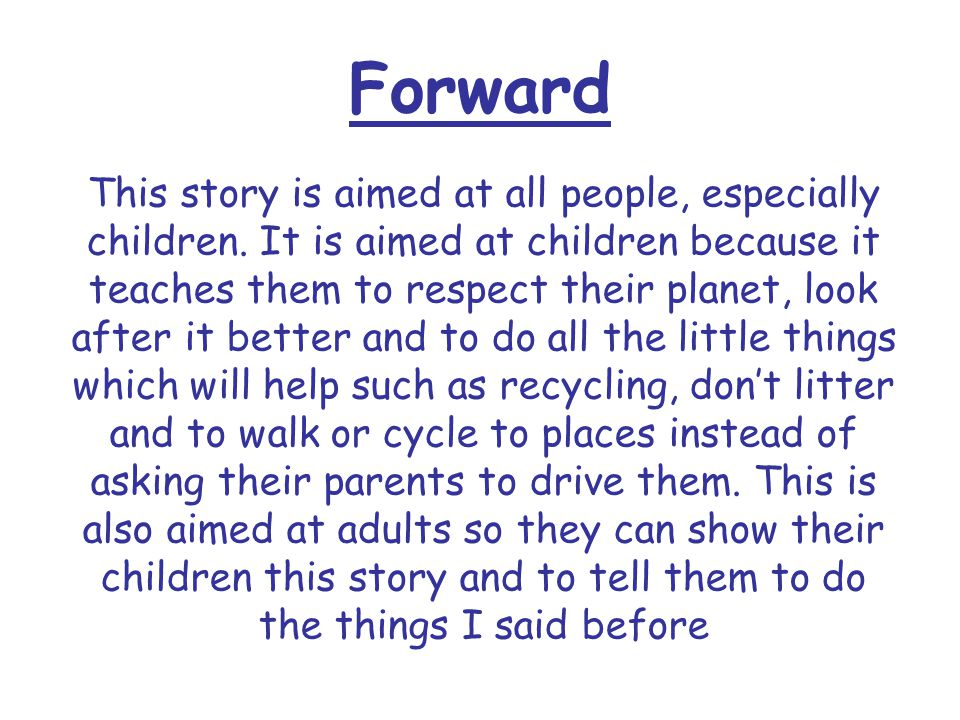 Forward This story is aimed at all people, especially children.