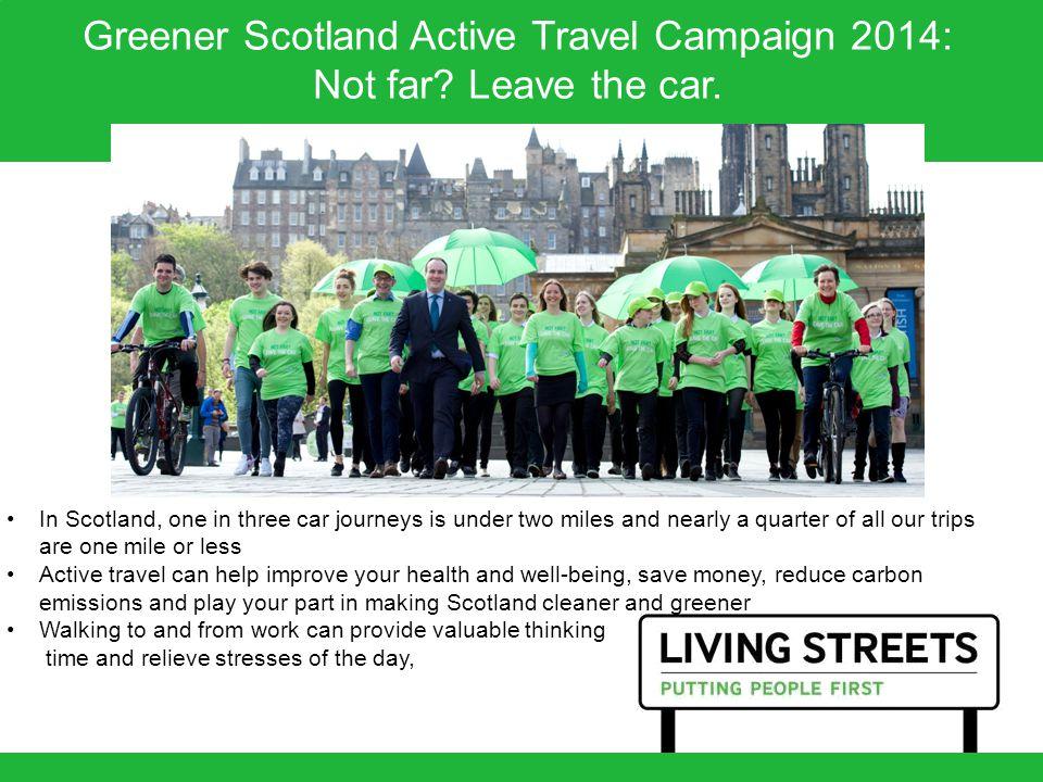 Greener Scotland Active Travel Campaign 2014: Not far.