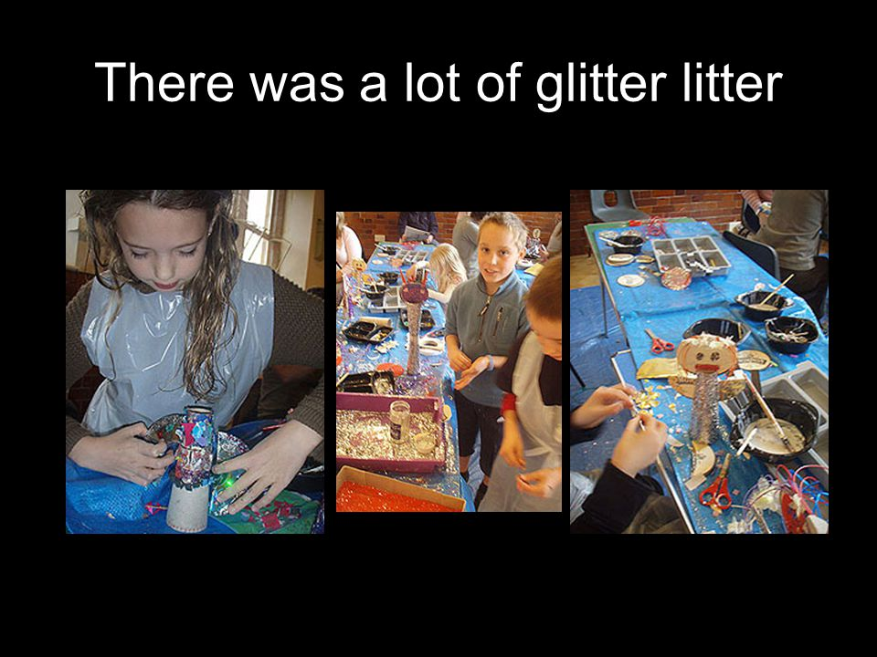There was a lot of glitter litter