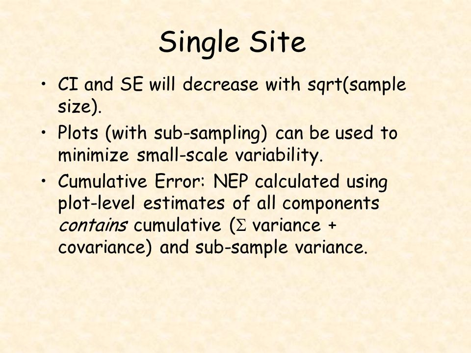 Single Site CI and SE will decrease with sqrt(sample size). Plots (with sub-sampling) can be used to minimize small-scale variability. Cumulative Erro