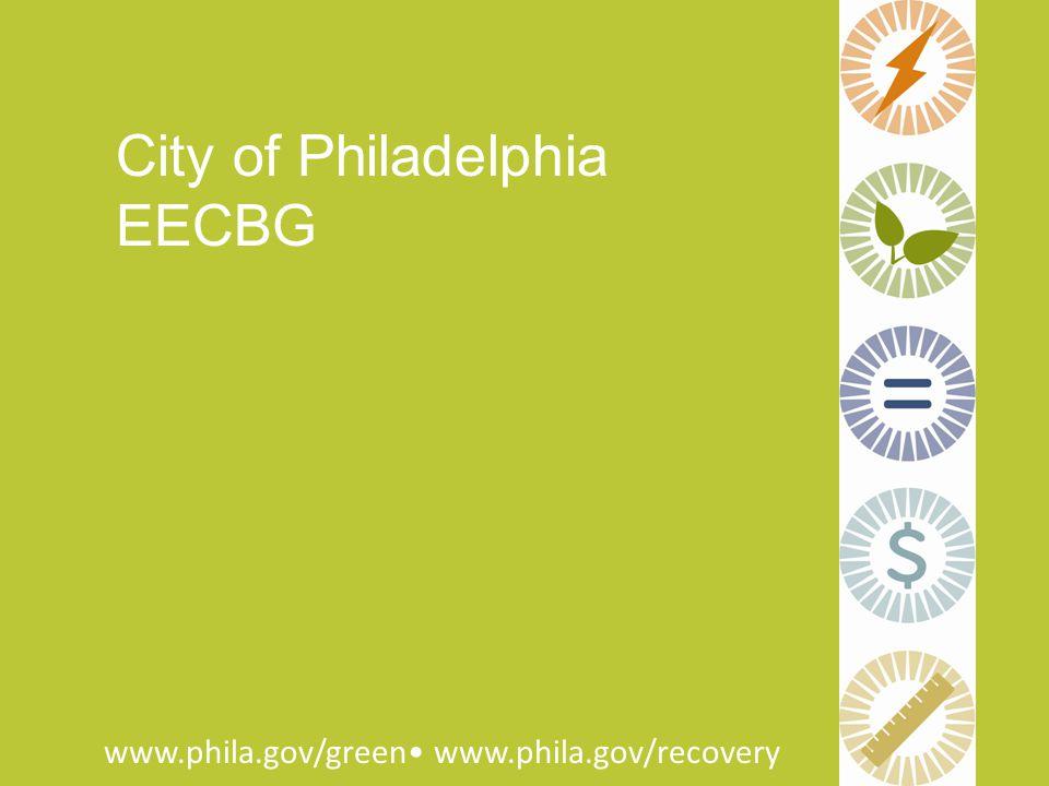 City of Philadelphia EECBG www.phila.gov/green www.phila.gov/recovery
