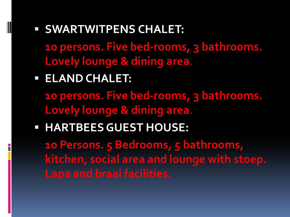  SWARTWITPENS CHALET: 10 persons. Five bed-rooms, 3 bathrooms.