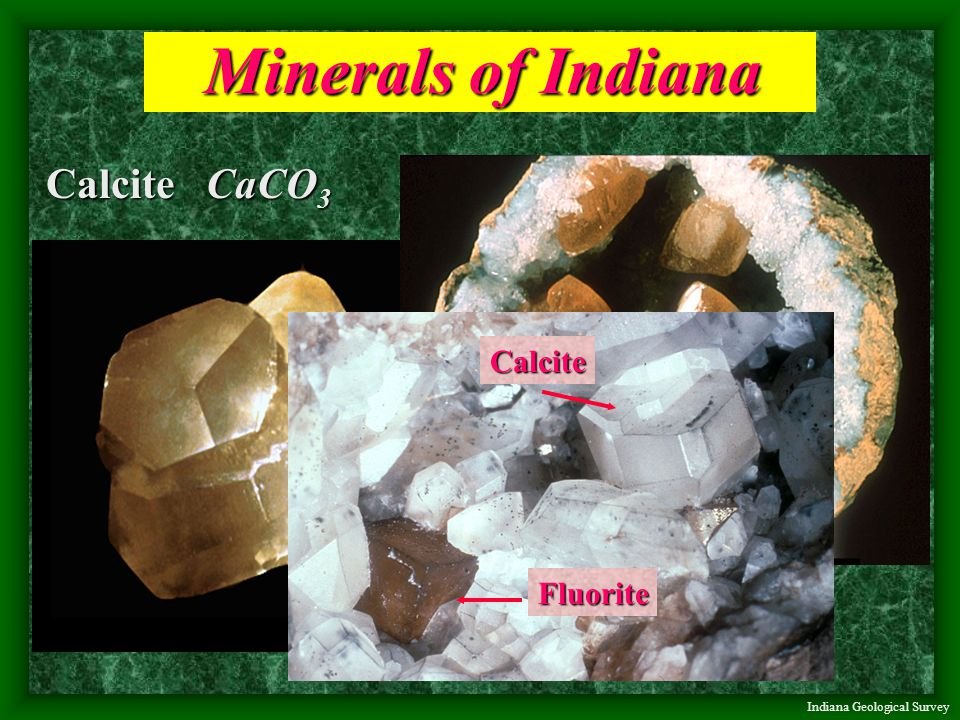 The calcite crystal pictured here is from Indiana.