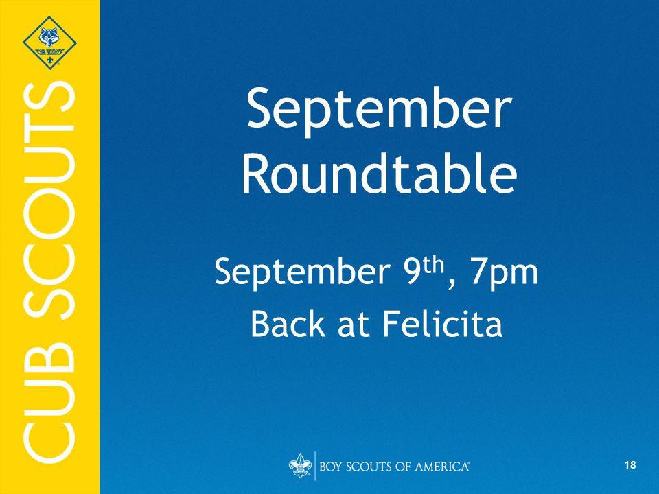18 September Roundtable September 9 th, 7pm Back at Felicita