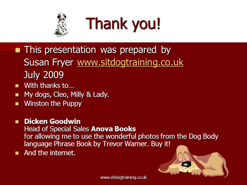 www.sitdogtraining.co.uk This presentation was prepared by This presentation was prepared by Susan Fryer www.sitdogtraining.co.uk Susan Fryer www.sitd