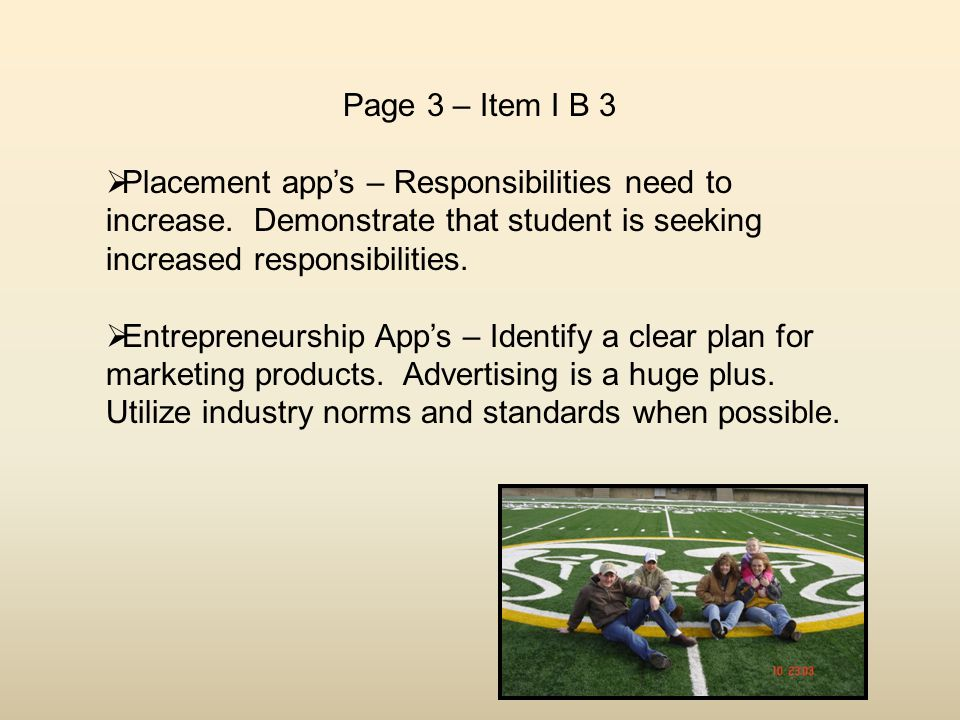 Page 3 – Item I B 3  Placement app's – Responsibilities need to increase.