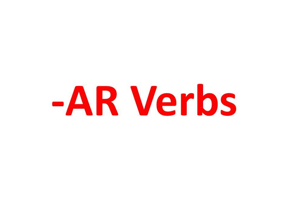 AR Verb Conjugation To Conjugate means to change form You need to change form to indicate who is doing the action.