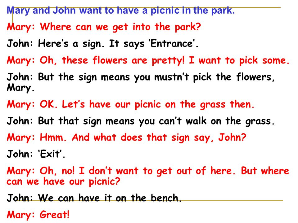 Mary and John want to have a picnic in the park.Mary: Where can we get into the park.