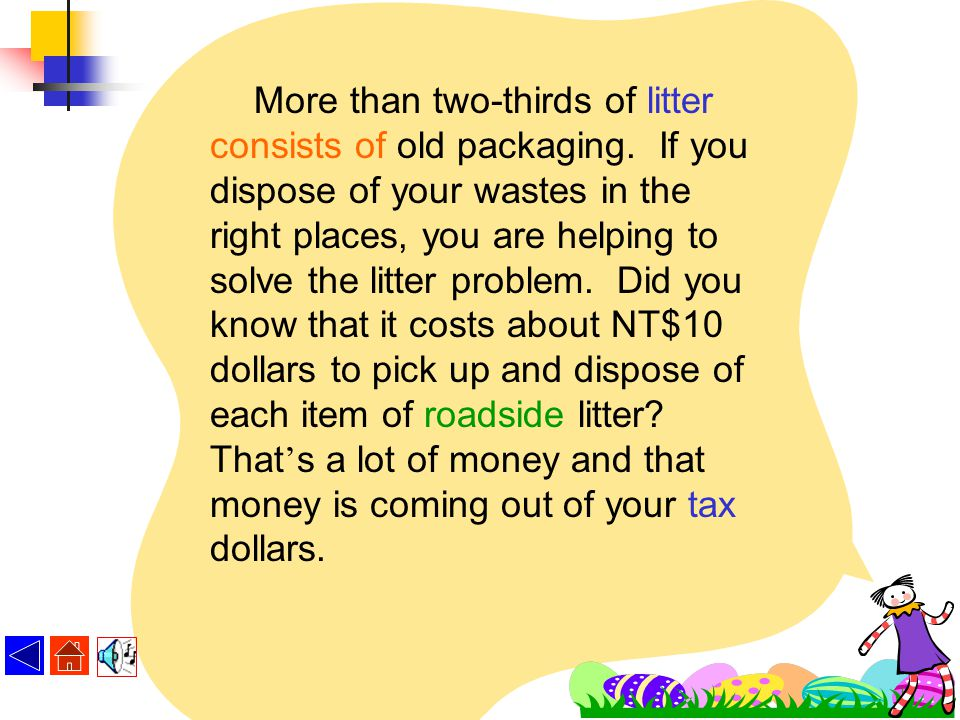 Be sure it ' s worth the price to you. And if your choice means more solid wastes, you should be willing to pay the price of proper disposal. Think of