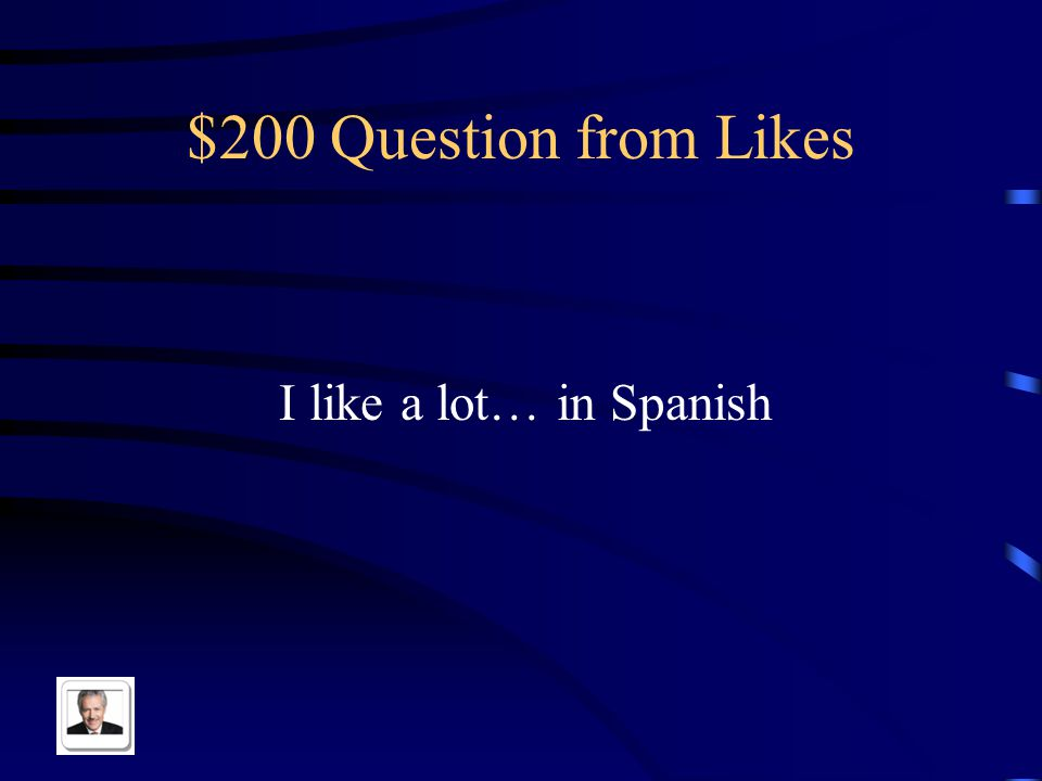 $100 Answer from Likes I like to listen to music