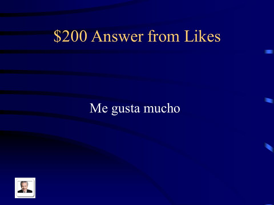 $200 Question from Likes I like a lot… in Spanish
