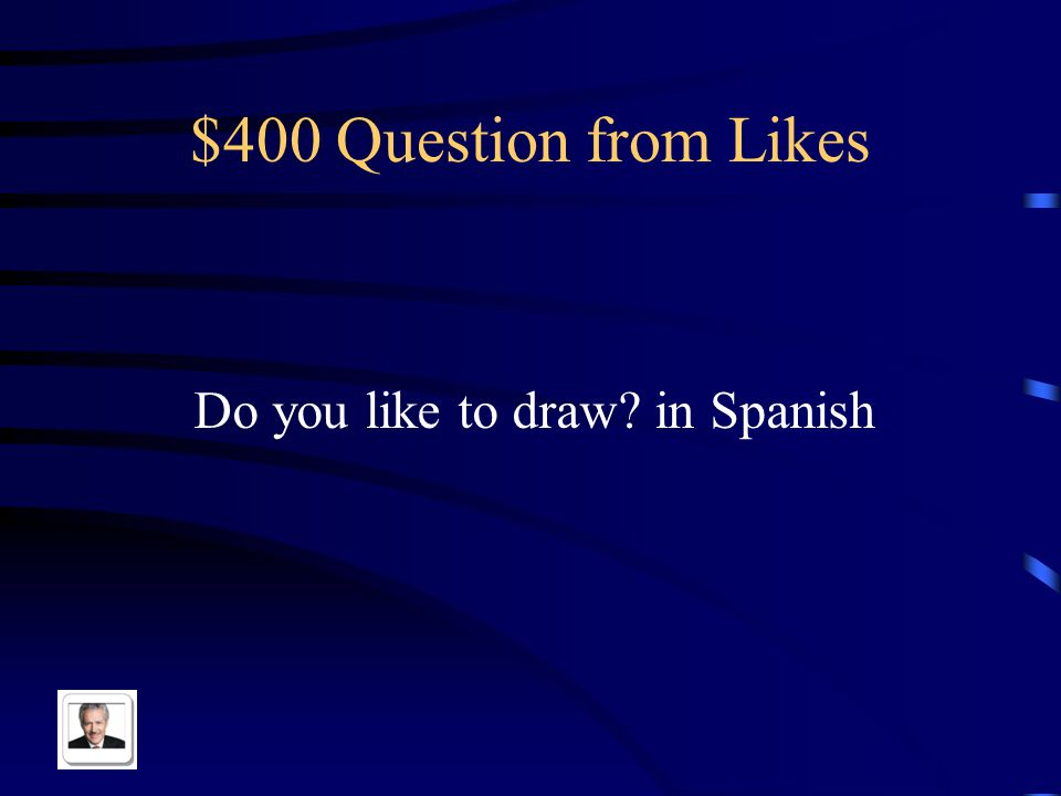 $300 Answer from Likes Te gusta mas esquiar