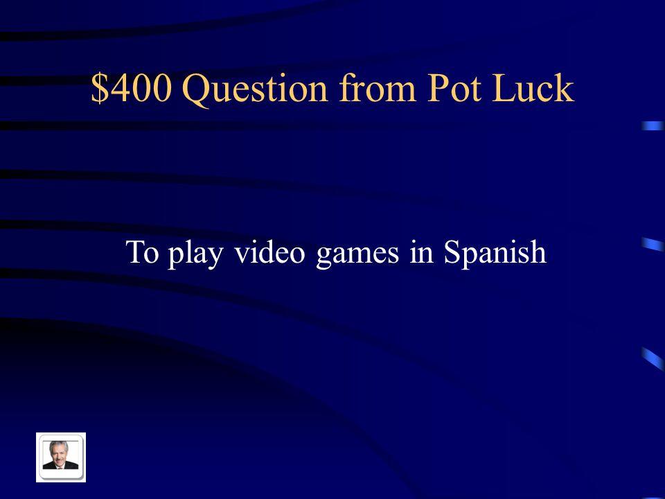 $300 Answer from Pot Luck No, no me gusta [nada] patinar