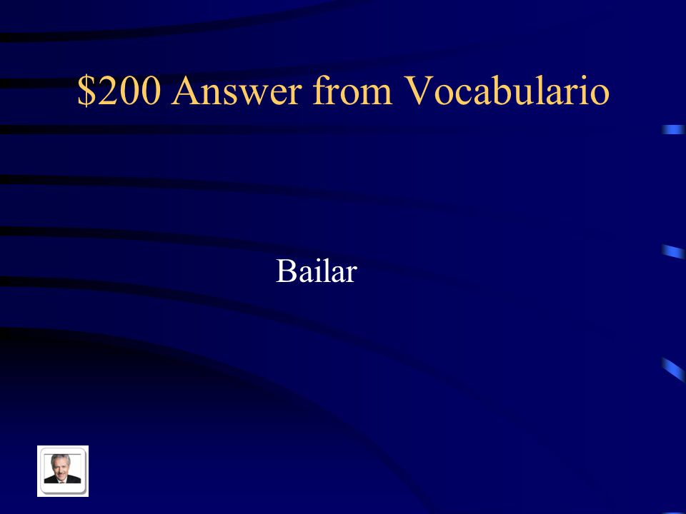 $200 Question from Vocabulario To dance in Spanish