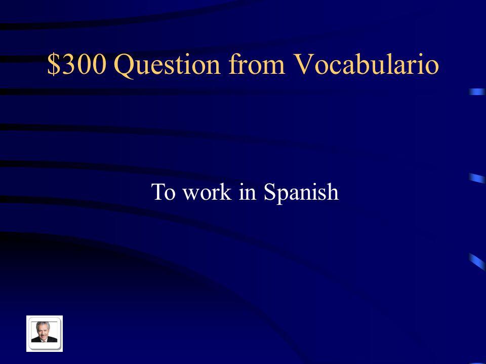$200 Answer from Vocabulario Bailar