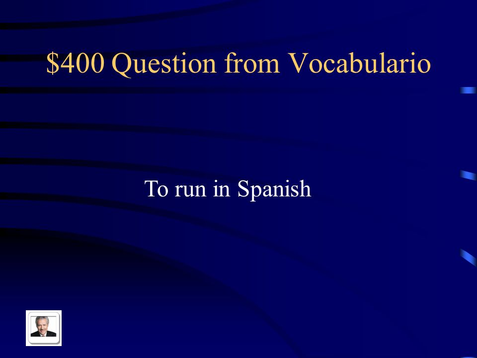 $400 Question from Vocabulario To run in Spanish