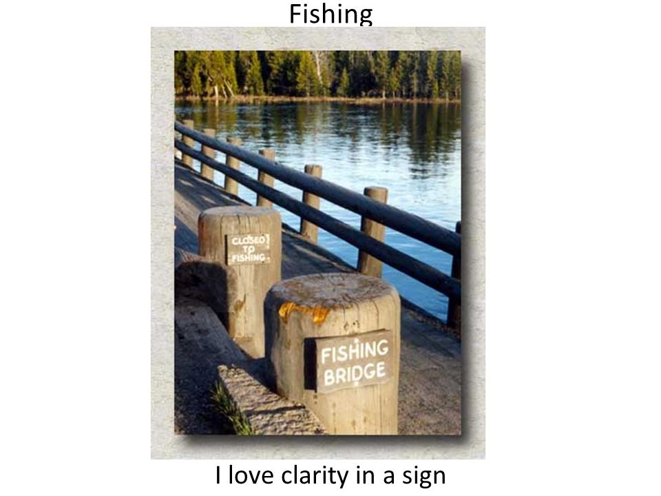 Fishing I love clarity in a sign