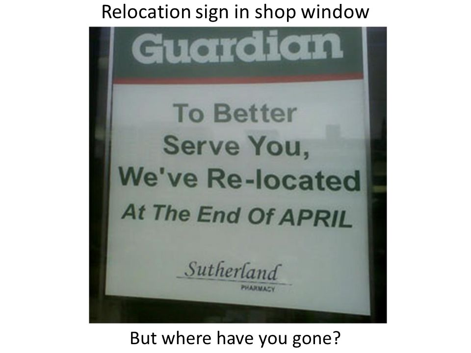 Relocation sign in shop window But where have you gone?