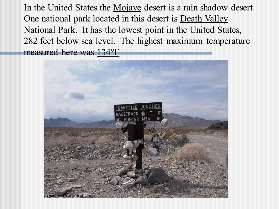 In the United States the Mojave desert is a rain shadow desert.