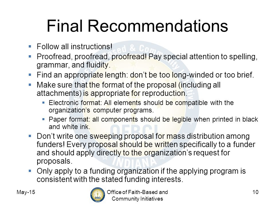 May-15Office of Faith-Based and Community Initiatives 10 Final Recommendations  Follow all instructions!  Proofread, proofread, proofread! Pay speci