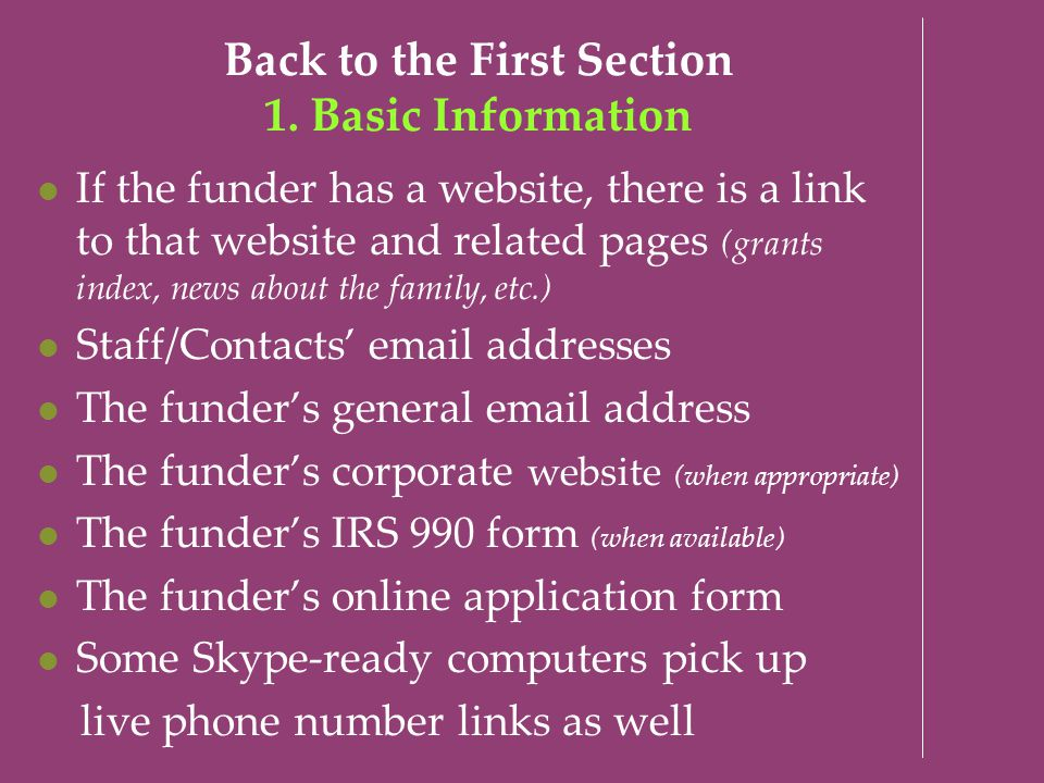 Back to the First Section 1. Basic Information If the funder has a website, there is a link to that website and related pages (grants index, news abou