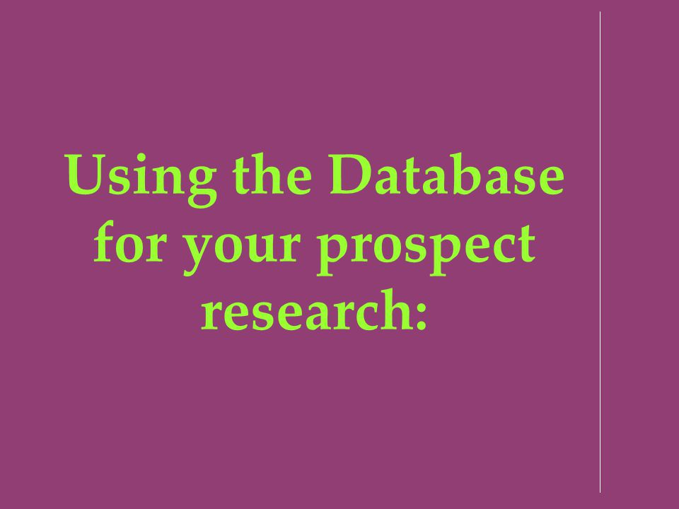 Using the Database for your prospect research:
