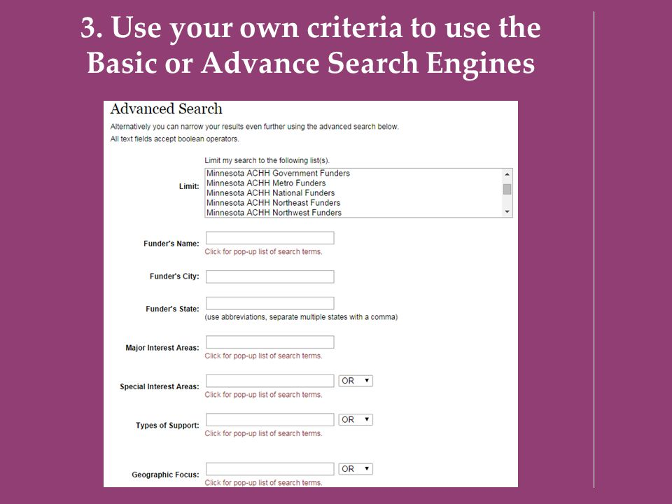 3. Use your own criteria to use the Basic or Advance Search Engines