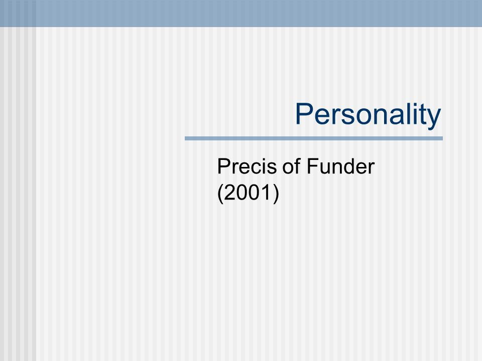Personality Precis of Funder (2001)