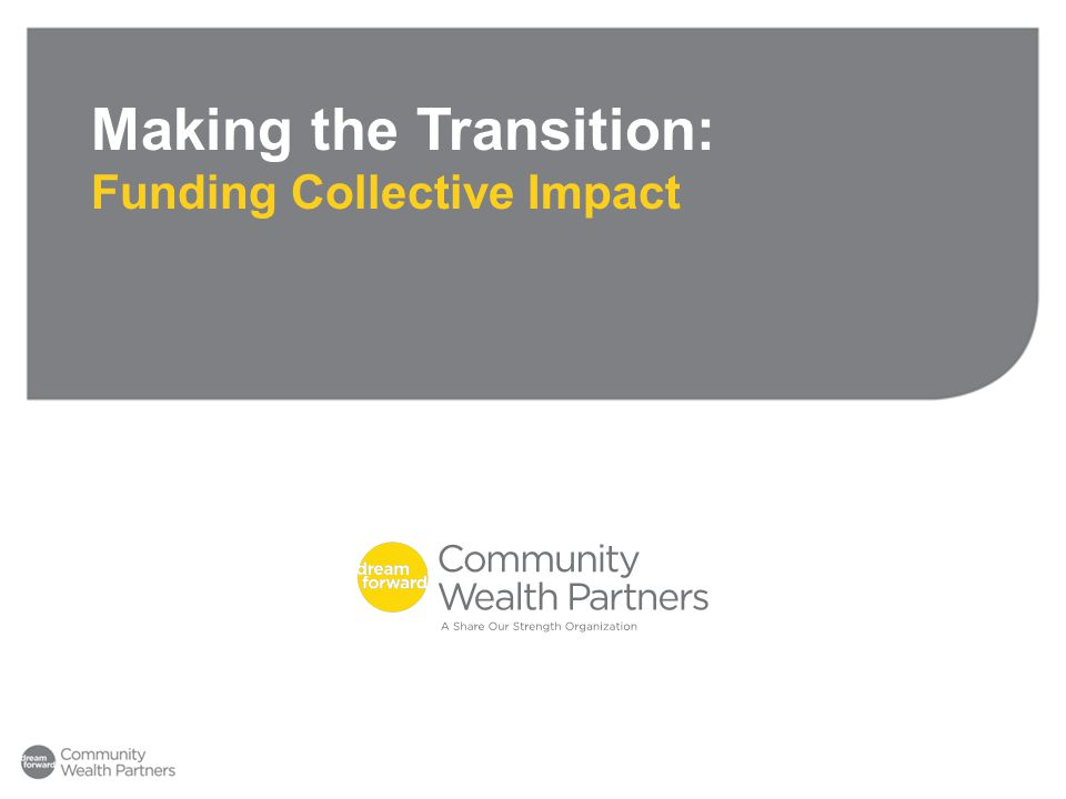 Making the Transition: Funding Collective Impact