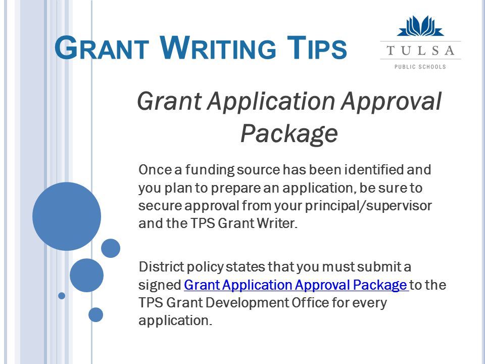 Once a funding source has been identified and you plan to prepare an application, be sure to secure approval from your principal/supervisor and the TPS Grant Writer.