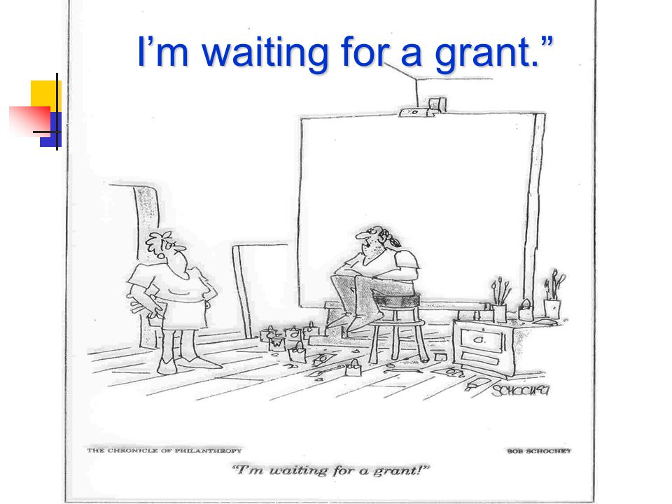 I'm waiting for a grant.