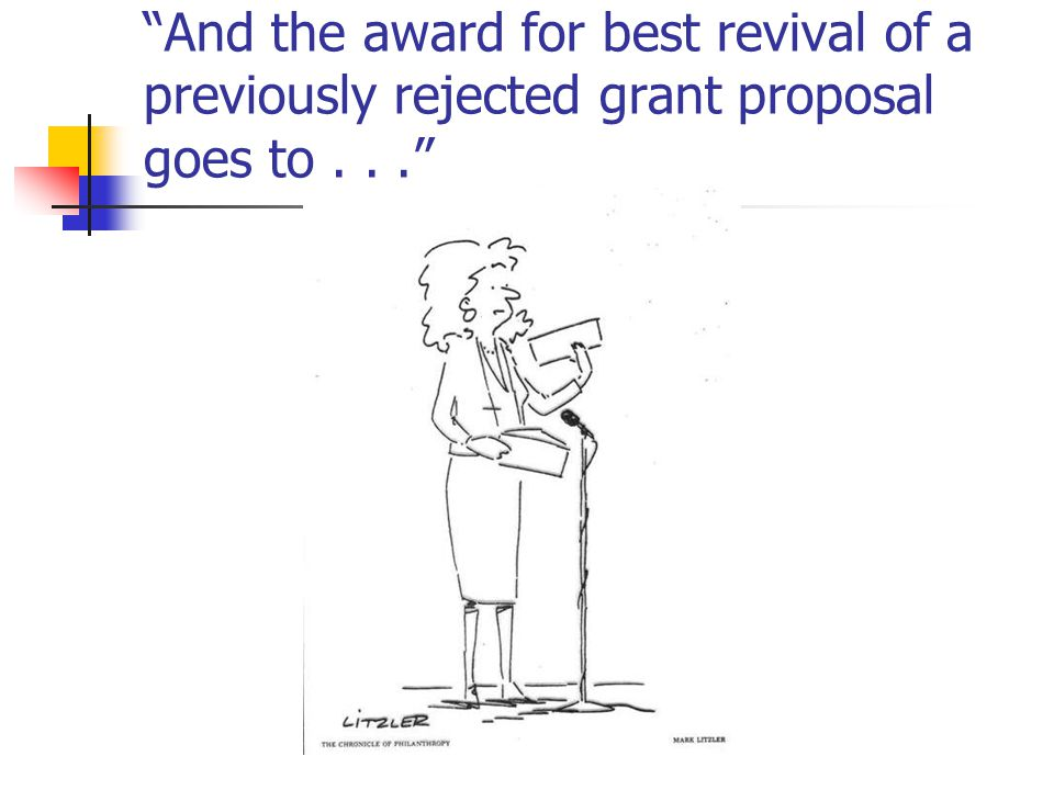 And the award for best revival of a previously rejected grant proposal goes to...