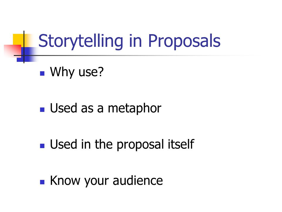 Storytelling in Proposals Why use.