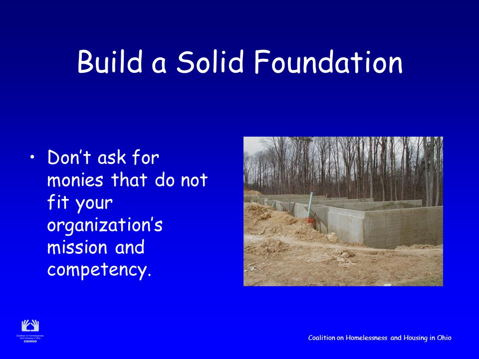Coalition on Homelessness and Housing in Ohio Your Solid Foundation Organizational development process Strategic planning process Internal planning process
