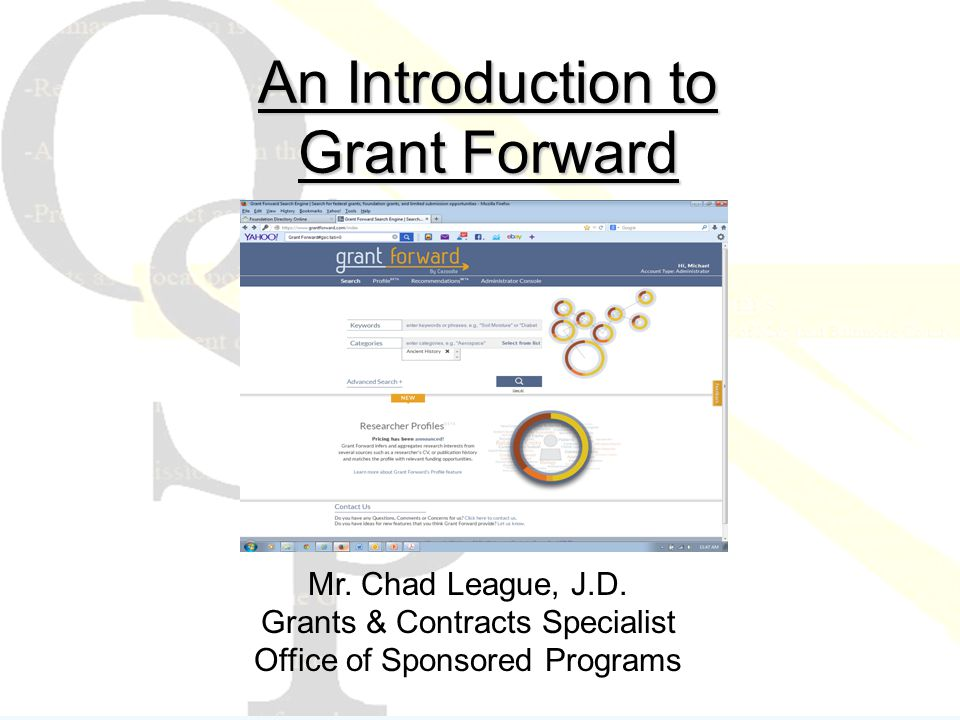 An Introduction to Grant Forward Mr. Chad League, J.D.