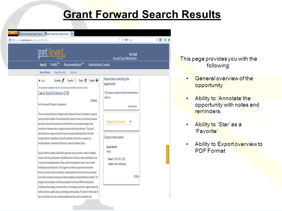 Grant Forward Search Results This page provides you with the following: General overview of the opportunity Ability to 'Annotate' the opportunity with notes and reminders.