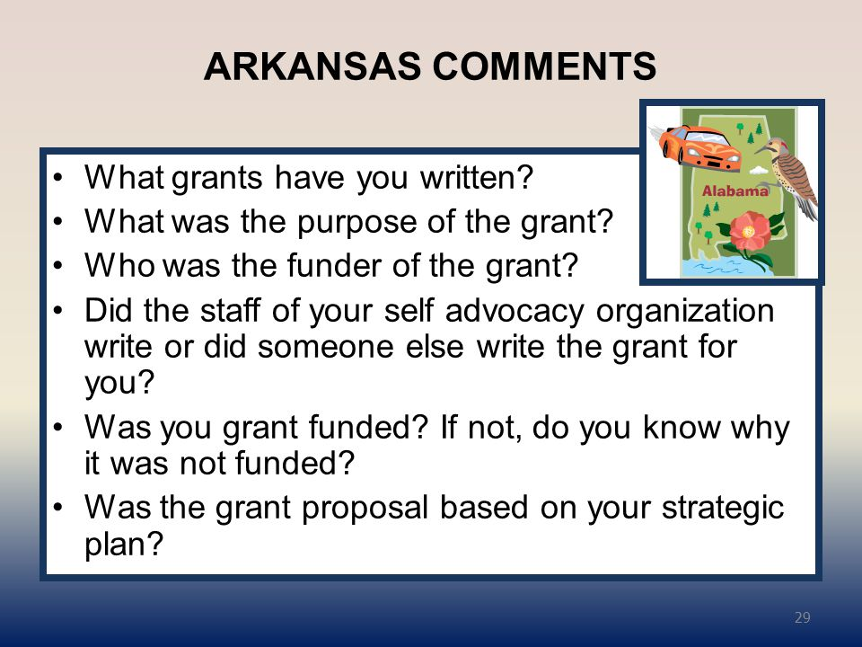 ARKANSAS COMMENTS What grants have you written. What was the purpose of the grant.