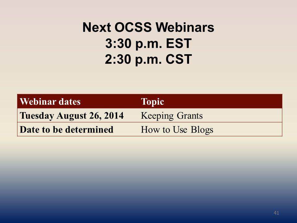 Next OCSS Webinars 3:30 p.m. EST 2:30 p.m.
